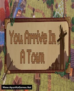 You Arrive in a Town Cover, Poster, Full Version, PC Game, Download Free