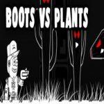Boots Versus Plants