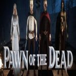 Pawn of the Dead