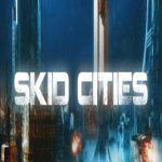 Skid Cities