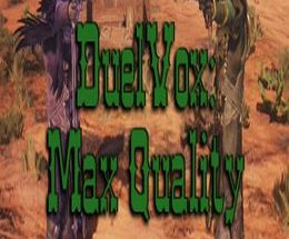 DuelVox: Max Quality