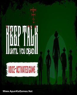 Keep Talk Until You Dead Cover, Poster, Full Version, PC Game, Download Free