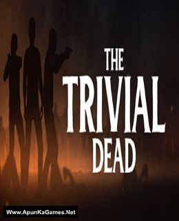 The Trivial Dead Cover, Poster, Full Version, PC Game, Download Free