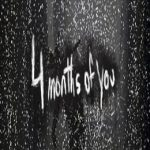 4 Months of You
