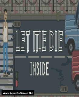 Let Me Die inside Cover, Poster, Full Version, PC Game, Download Free