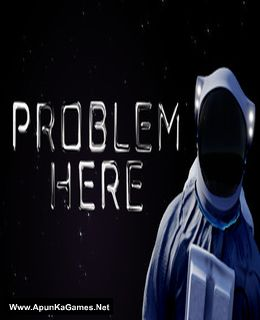 Problem Here Cover, Poster, Full Version, PC Game, Download Free
