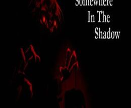 Somewhere in the Shadow