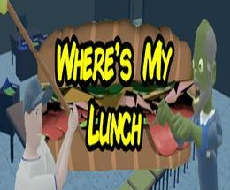 Where's My Lunch?!